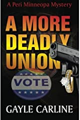 A More Deadly Union (Peri Minneopa Mysteries) (Volume 4) by Gayle Carline (2016-06-01) Paperback