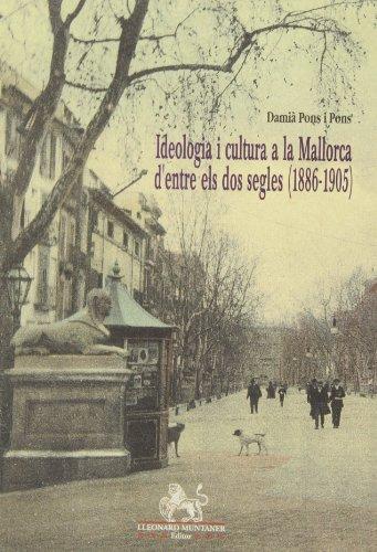 Ideologia i cultura a la Mallorca d'entre els dos