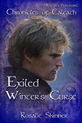 Exiled: Winter's Curse: Chronicles of Caleath (The Chronicles of Caleath Book 2) (English Edition)