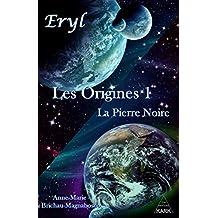 Eryl : Les Origines : La Pierre Noire
