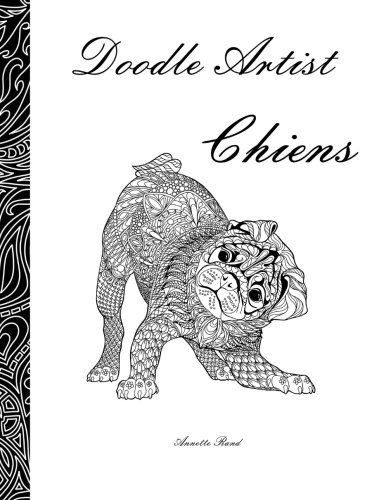 Doodle Artist - Chiens: Livre de coloriage pour adultes