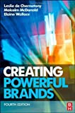 Creating Powerful Brands by de Chernatony, Leslie, McDonald, Malcolm, Wallace, Elaine Published by A Butterworth-Heinemann Title (2010)