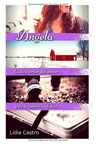 Angela: El despertar del amor y de la espiritualidad por Lídia Castro Navàs