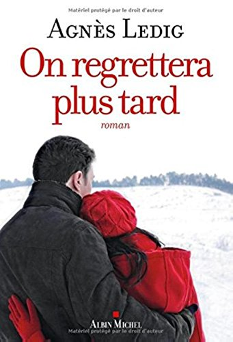 On regrettera plus tard : roman