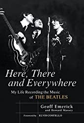 Here, There and Everywhere: My Life Recording the Music of the Beatles by Geoff Emerick (2006-03-16)