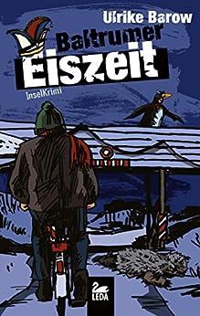 Baltrumer Eiszeit: Ostfrieslandkrimi (Baltrum Ostfrieslandkrimis 9) von [Barow, Ulrike]