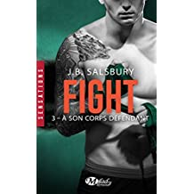 À son corps défendant: Fight, T3 (French Edition)