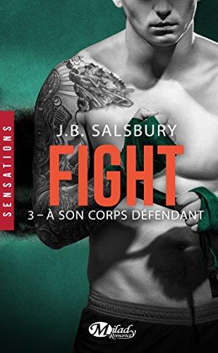 À son corps défendant: Fight, T3 par [Salsbury, J.B.]