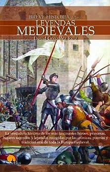 Breve historia de las leyendas medievales eBook: David