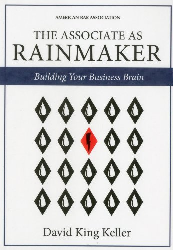 The Associate as Rainmaker: Building Your Business Brain