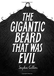 The Gigantic Beard That Was Evil by Collins, Stephen (2013) Hardcover
