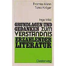 Thomas Mann: Tonio Kröger (Grundlagen und Gedanken zum Verständnis erzählender Literatur, Band 23)