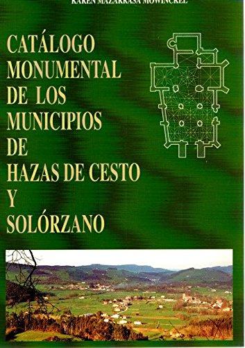 Cat‡logo monumental de los ayuntamientos de Hazas de Cesto y Sol—rzano