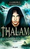 Thalam: Die Hüter der Erde von Gabriele Ennemann