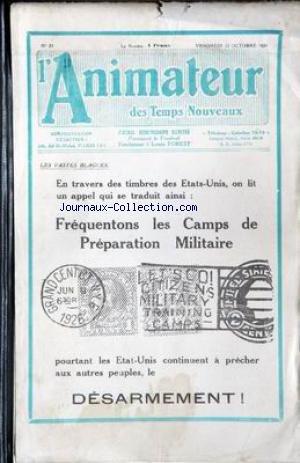 ANIMATEUR DES TEMPS NOUVEAUX (L') [No 33] du 22/10/1926 - LES VASTES BLAGUES - EN TRAVERS DES TIMBRES DES ETATS-UNIS - ON LIT UN APPEL QUI SE TRADUIT AINSI - FREQUENTONS LES CAMPS DE PREPARATION MILITAIRE - ILS PRECHENT POURTANT LE - DESARMEMENT.