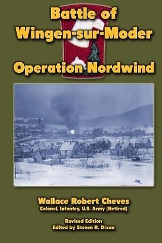 Battle of Wingen-sur-Moder: Operation Nordwind by Wallace Robert Cheves (2012-08-15)