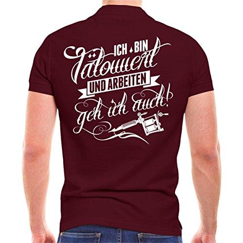 Männer und Herren POLO Shirt Tätowiert & arbeiten geh ich auch (mit Rückenduck) Größe S - 10XL Weinrot