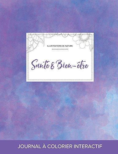 Journal de Coloration Adulte: Sante & Bien-Etre (Illustrations de Nature, Brume Violette)