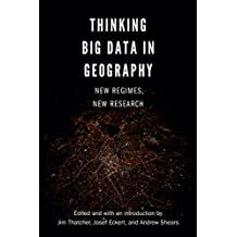 Thinking Big Data in Geography: New Regimes, New Research