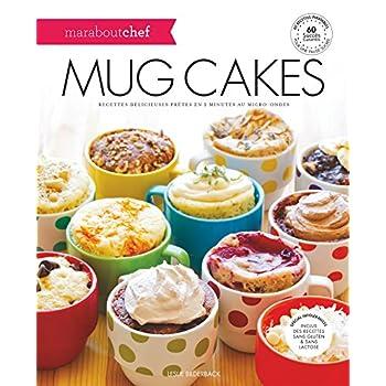 Mug Cakes (Marabout Chef): Recettes délicieuses prêtes en 2 minutes au micro-ondes