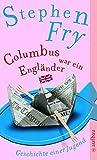 Columbus war ein Engländer: Geschichte einer Jugend - Stephen Fry