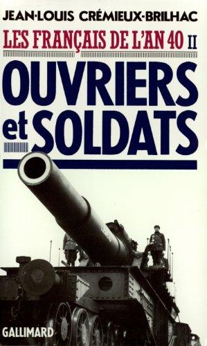 Les français de l'an quarante. Ouvriers et soldats