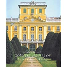 The Great Country Houses of Europe: The Czech Republic, Slovakia, Hungary, Poland