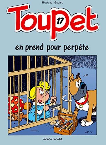 Toupet, tome 17 : Toupet en prend pour Perpète