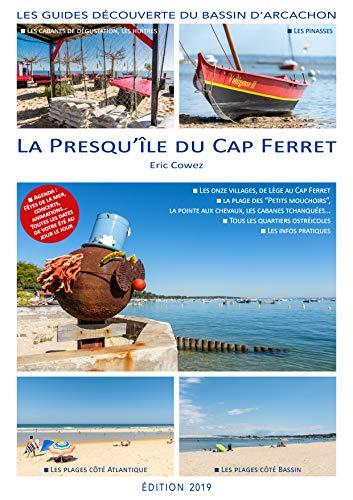 La Presqu'île du Cap Ferret - Edition 2019: Les guides découverte du Bassin d'Arcachon (French Edition)
