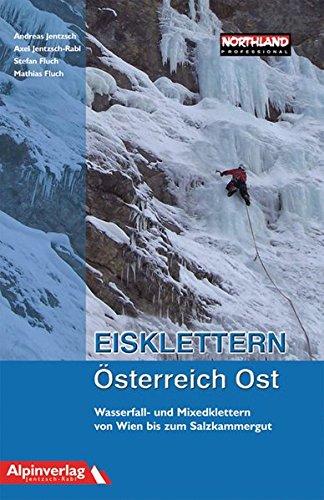 Eisklettern Österreich Ost: Wasserfall- und Mixedklettern von Wien bis zum Salzkammergut