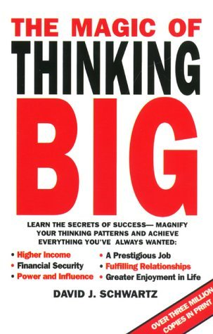 The Magic of Thinking Big by David J. Schwartz (1995-02-01)