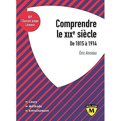 Comprendre le XIXe siècle : De 1815 à 1914