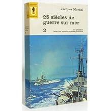 25 siècles de guerre sur mer, tome 2 : les grandes batailles navales contemporaines