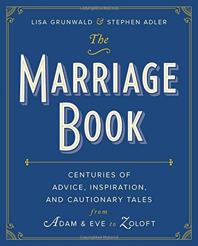 the-marriage-book-centuries-of-advice-inspiration-and-cautionary-tales-from-adam-and-eve-to-zoloft-b