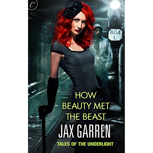 How Beauty Met the Beast: Book One of Tales of the Underlight