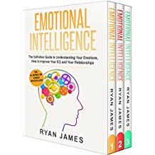 Emotional Intelligence: 3 Manuscripts - Emotional Intelligence Definitive Guide, Mastery, Complete Step by Step Guide (Social Engineering, Leadership, ... Series Book 4) (English Edition)