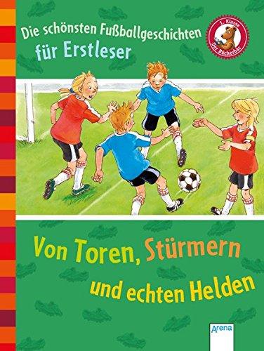 Stürmer (Die schönsten Fußballgeschichten für Erstleser. Von Toren, Stürmern und echten Helden: Der Bücherbär. Sammelband. 1. Klasse:)