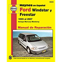 Ford Windstar, Freestar y Mercury Monterey Haynes Manual de Reparacion Por Windstar 1995 Al 2003, Freestar y Mercury Monterey 2004 Al 2007