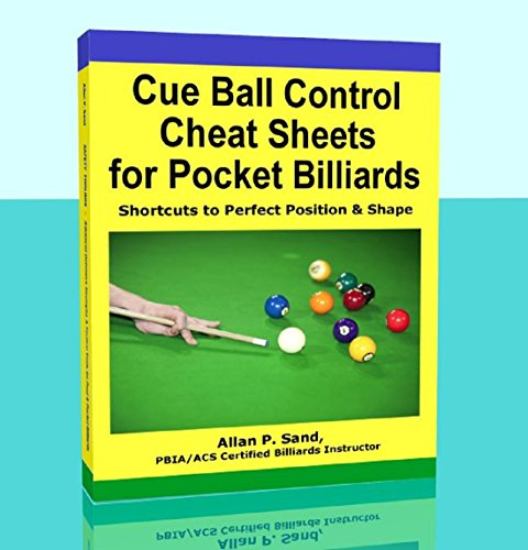 Cue Ball Control Cheat Sheets - Shortcuts to Perfect Position & Shape In Pool & Pocket Billiards (English Edition) -