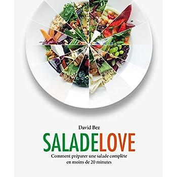 Salade love: Comment préparer une salade complète en moins de 20 minutes