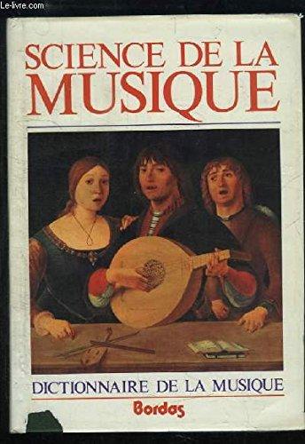 Science de la Musique , Tome 1 : Technique, Formes, Instruments. (A-K)