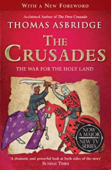 The Crusades: The War for the Holy Land by [Asbridge, Thomas]