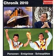 Harenberg Kulturkalender Chronik 2010: Personen, Ereignisse, Schauplätze
