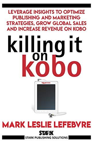 Killing It On Kobo: Leverage Insights to Optimize Publishing ...