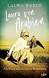 Laura von Arabien: Als Falknerin allein unter Beduinen