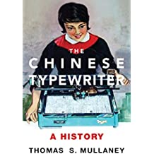 The Chinese Typewriter: A History (Mit Press)