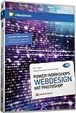 Photoshop-PowerWorkshops: Webseiten gestalten