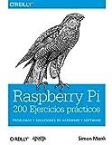 Raspberry Pi. 200 Ejercicios prácticos (Anaya Multimedia/O´Reilly)