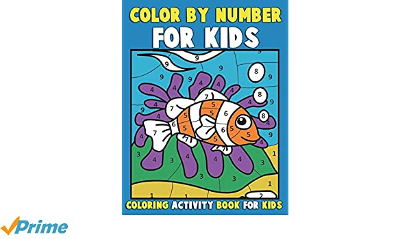 Color by Number for Kids: Coloring Activity Book for Kids: A Jumbo ...