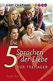 Die 5 Sprachen der Liebe für Teenager - Gary Chapman